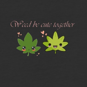 Weed Be Cute Together - Baseball T-Shirt