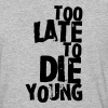 Too late to die young - Baseball T-Shirt