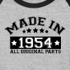 MADE IN 1954 ALL ORIGINAL PARTS - Baseball T-Shirt