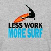 less work more surf - Baseball T-Shirt
