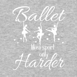 Ballet Like A Sport Only Harder T Shirt - Baseball T-Shirt