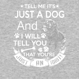 Tell Me It's Just A Dog - Baseball T-Shirt