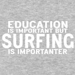 Education is important but Surfing is importanter - Baseball T-Shirt