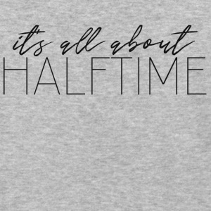 It's All About Halftime - Baseball T-Shirt