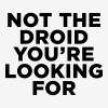 Not the Droid - Star Wars - Baseball T-Shirt