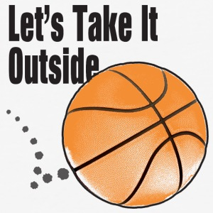 Let's Take It Outside basketball men, women, kids - Baseball T-Shirt