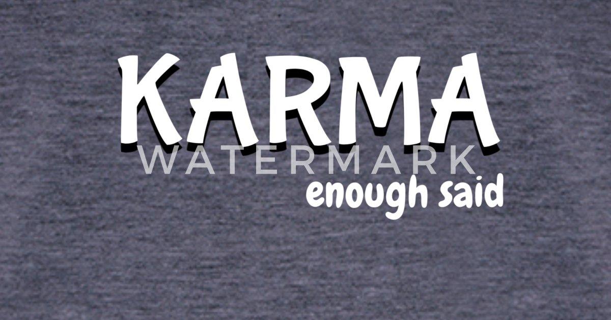 Karma Enough Said Unisex Baseball T-Shirt