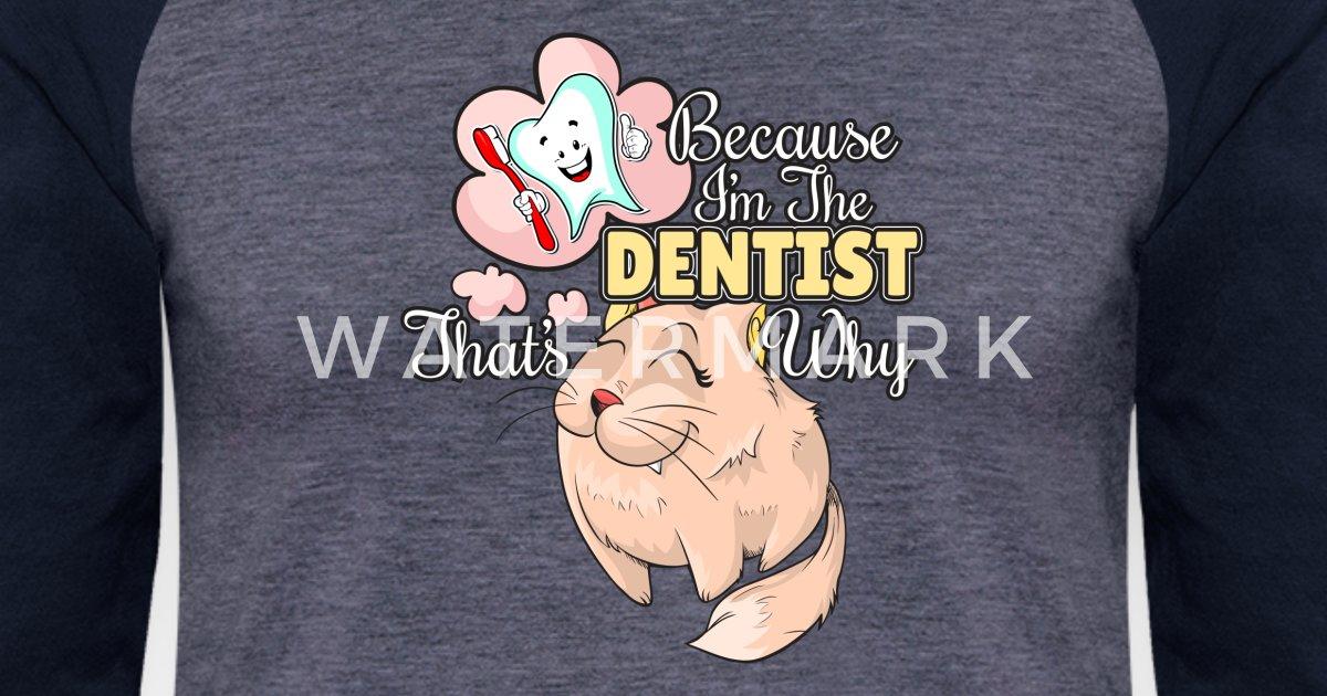 9ea2c6995 Funny Dentist Hygienist Quote Because I Said So Unisex Baseball T-Shirt |  Spreadshirt