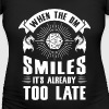 WHEN THE DM SMILES IT'S ALREADY TOO LATE - Women's Maternity T-Shirt
