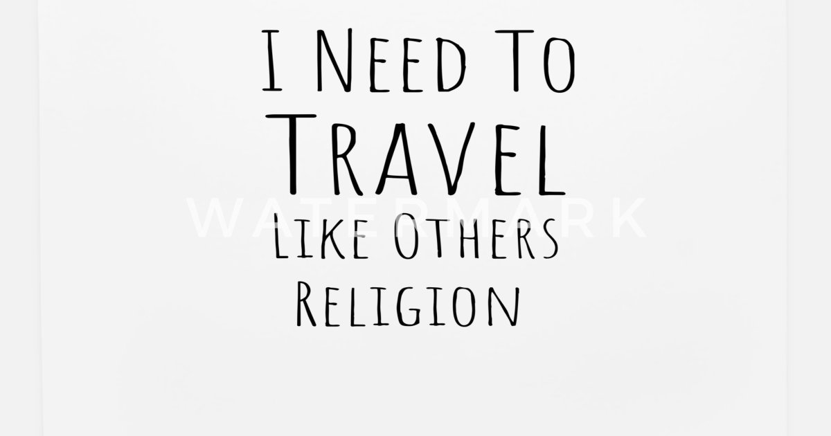 Traveling Travel Quotes Inspirational Wise Quote By Spreadshirt