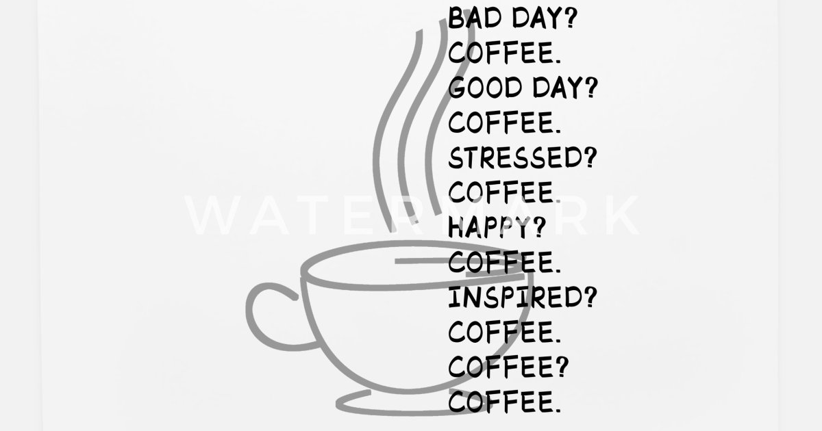 Coffee Bad Day Caffeine Hot Drink Quotes Gift Mouse Pad | Spreadshirt