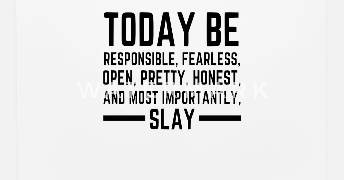 2753fb9b264 Today be responsible, fearless, open, pretty, slay Mouse Pad ...