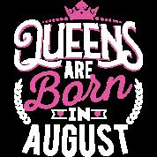 """Born Birthday Bday Queens August. """""""