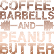 Coffee, Barbells and Peanut Butter