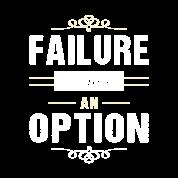 failure is not an option motivation by dk design spreadshirt