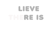 Believe There Is Good In The World Quote Gift By Usa Yoddel
