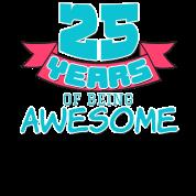 25th 25 Birthday Gift Present Party Anniversaire Child Birth