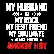 My Husband Is My Rock My Best Friend My Soulmate By Spreadshirt