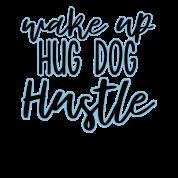 Wake Up Hug Dog Hustle Unisex Baseball T Shirt Spreadshirt