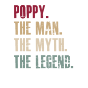 Poppy the man the myth the legend T-shirt