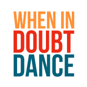 Dance Doubt Self Confidence Disbelief Quote Funny Womens Rolled