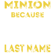 minion because badass is not an official last name Women's T-Shirt - black