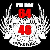 I m Not 64 I m 18 with 46 Years Experience Women's Premium T-Shirt - black