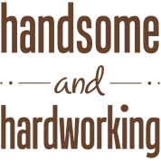 handsome and hardworking by cheekypaperie spreadshirt