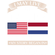 May Live in USA Story Began in Netherlands Flag