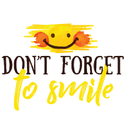 Smile - Don't forget to smile