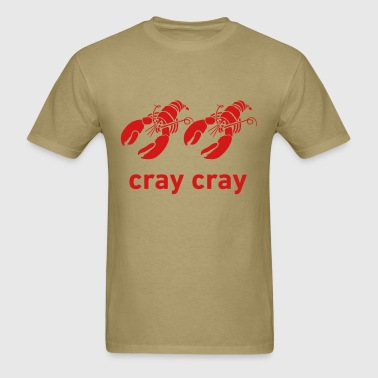 Cray Cray Mens Shirt - Men's T-Shirt
