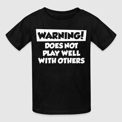 Does not play well with others - Kids' T-Shirt