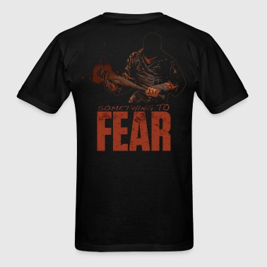 Negan - Something to Fear - Men's T-Shirt