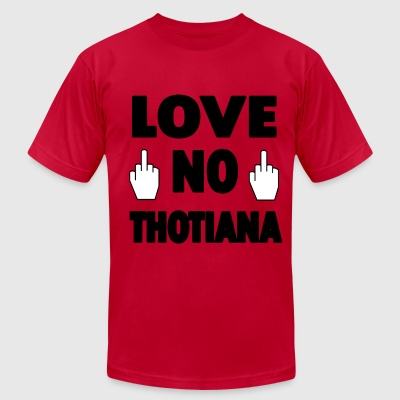 Love No Thotiana - Men's T-Shirt by American Apparel