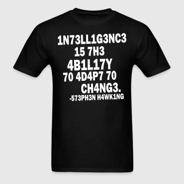 Intelligence - Stephen Hawking - Men's T-Shirt