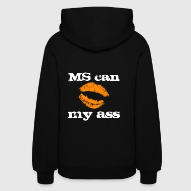 MS Can Kiss My Ass Sweatshirt - Women's Hoodie