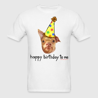 Happy Birthday To Me - Men's T-Shirt