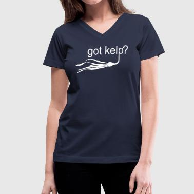 Got Kelp? - Women's V-Neck T-Shirt