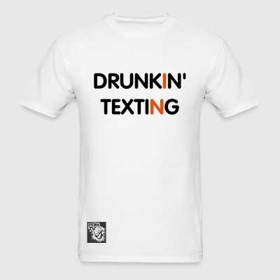 Drunk Texting Tee - Men's T-Shirt