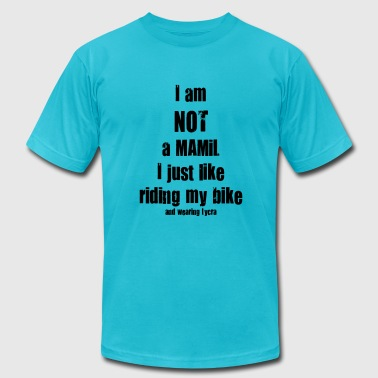 Not a Mamil - Men's T-Shirt by American Apparel