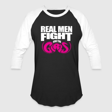 REAL MEN Fight for the GIRLS. Breast Cancer Awaren - Baseball T-Shirt
