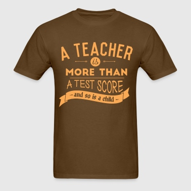 More Than a Test Score T-Shirts - Men's T-Shirt