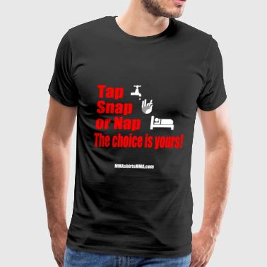 MMA shirts - Tap, snap or nap - Men's Premium T-Shirt