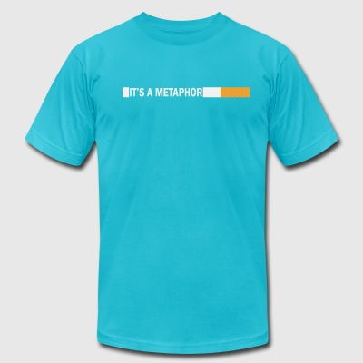 Fault In Our Stars Themed Tee | It's A Metaphor - Men's T-Shirt by American Apparel