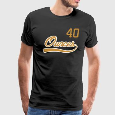 40 Ounces team - Men's Premium T-Shirt