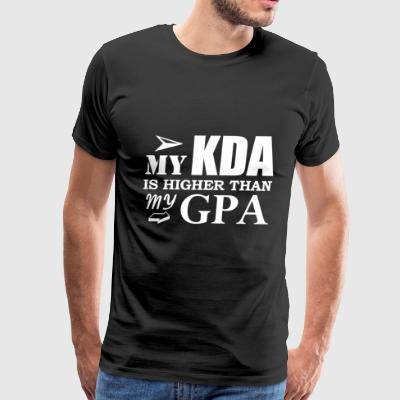 My KDA is Higher than My GPA T-Shirt - Men's Premium T-Shirt