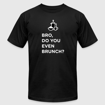 Bro, Do You Even Brunch? - Men's T-Shirt by American Apparel