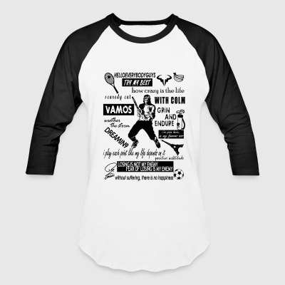 Rafael Nadal Fav Quotes Tshirt - Baseball T-Shirt