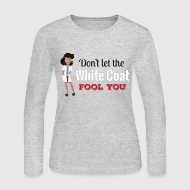 Don't let the White Coat Fool You - Updo Long Sleeve Shirts - Women's Long Sleeve Jersey T-Shirt