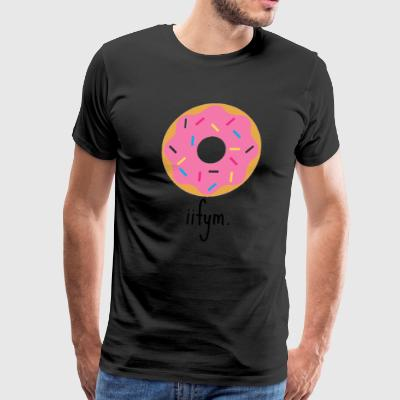 Donut Stop Counting. - Men's Premium T-Shirt